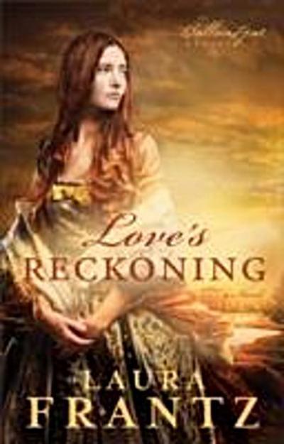 Love's Reckoning (The Ballantyne Legacy Book #1)
