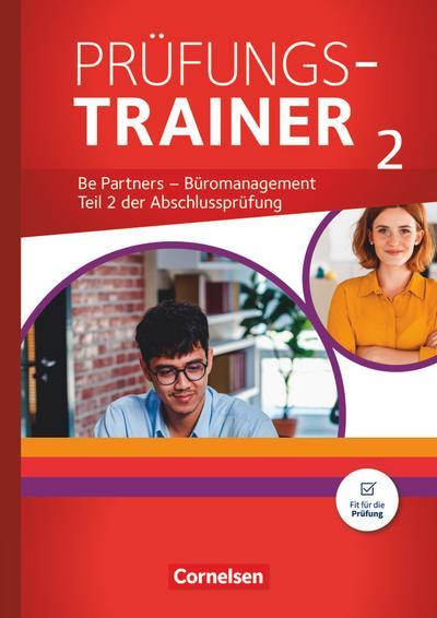 Be Partners - Büromanagement: Jahrgangsübergreifend - Prüfungstrainer 2 mit Webcode