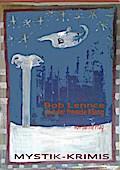 Bob Lennce und der fremde Klang