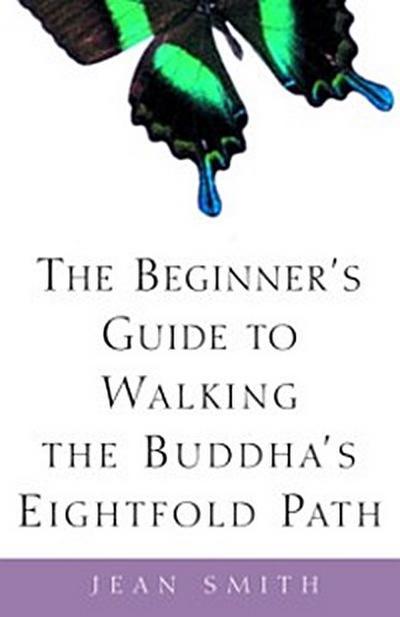 Beginner's Guide to Walking the Buddha's Eightfold Path