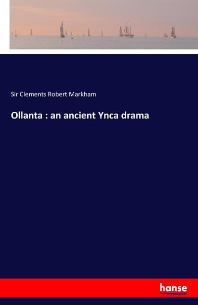 Ollanta : an ancient Ynca drama