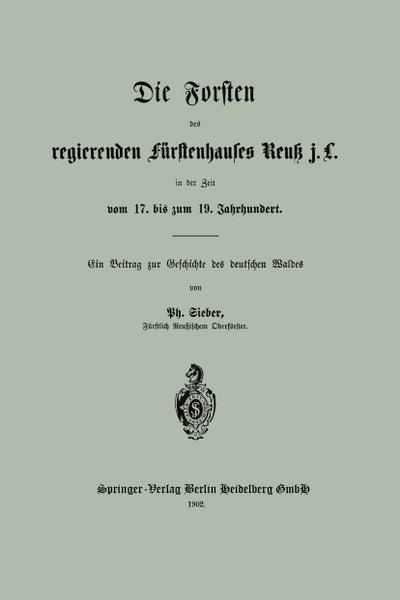 Die Forsten des regierenden fürstenhauses Reuk j. L. in der Zeit vom 17. bis zum 19. Jahrhundert