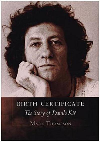 Birth Certificate: The Story of Danilo Kis