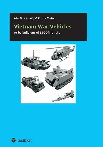 Vietnam War Vehicles: to be build out of LEGO® bricks
