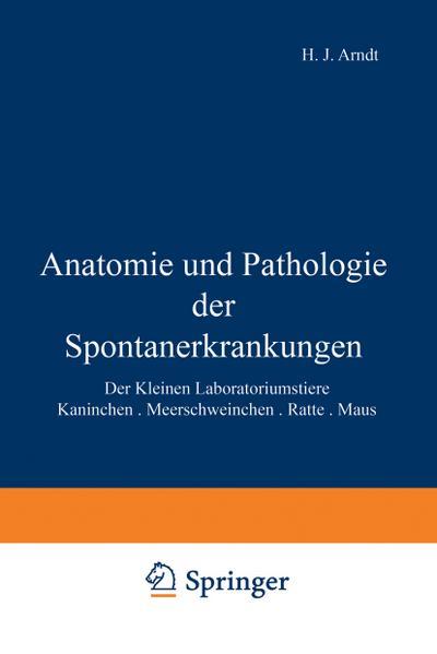 Anatomie und Pathologie der Spontanerkrankungen der kleinen Laboratoriumstiere