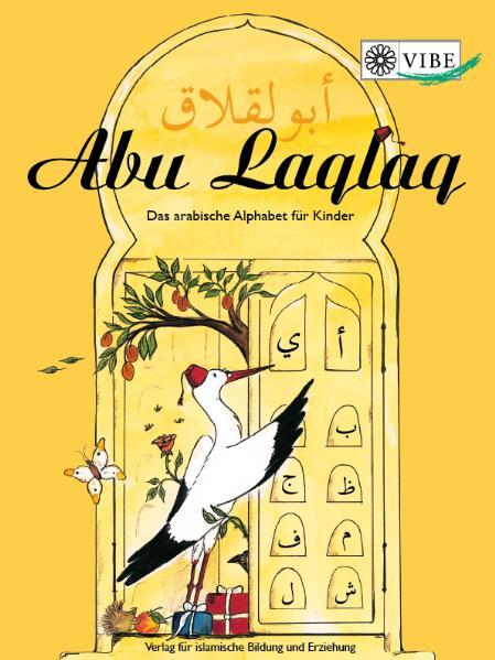 Abu Laqlaq - Das arabische Alphabet für Kinder Yamina Tahiri