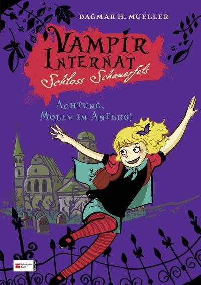 Vampirinternat Schloss Schauerfels, Band 01; Achtung, Molly im Anflug!; Deutsch; 25 schw.-w. Abb.