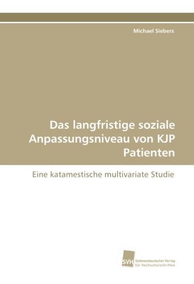 Das langfristige soziale Anpassungsniveau von KJP Patienten