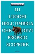 111 luoghi dell'Umbria che devi proprio scopr ...