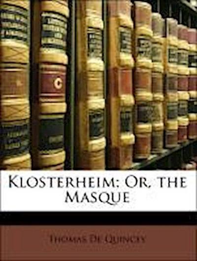 Klosterheim; Or, the Masque