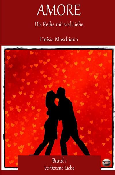 Amore: Die Reihe mit viel Liebe Verbotene Liebe