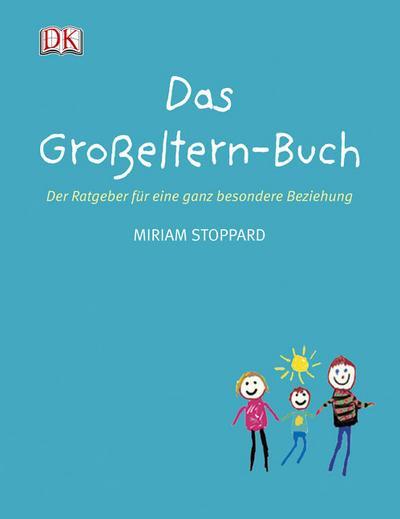 Das Großeltern-Buch; Der Ratgeber für eine ganz besondere Beziehung   ; Deutsch; , Text zweifarb., Ill. -