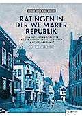 Ratingen in der Weimarer Republik - Vom Ende des Krieges 1918 bis zur nationalsozialistischen 'Machtergreifung', Bd 2: 1930-1933