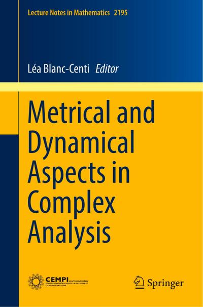 Metrical and Dynamical Aspects in Complex Analysis