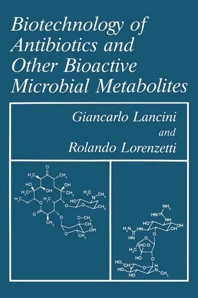 Biotechnology of Antibiotics and Other Bioactive Microbial Metabolites