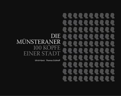 Die Münsteraner: 100 Köpfe einer Stadt