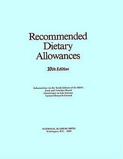 Recommended Dietary Allowances: 10th Edition