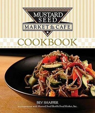 Mustard Seed Market & Café Natural Foods Cookbook