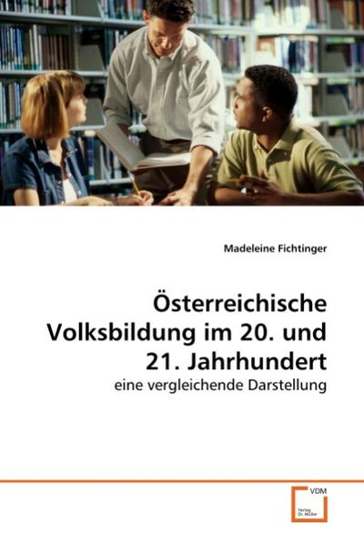 Österreichische Volksbildung im 20. und 21. Jahrhundert - Madeleine Fichtinger
