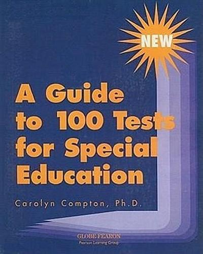 A Guide to 100 Tests for Special Education