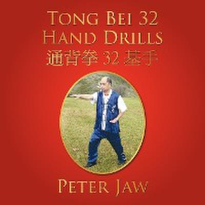 Tong Bei 32 Hand Drills: 32