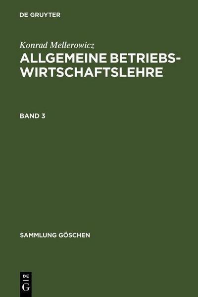 Konrad Mellerowicz: Allgemeine Betriebswirtschaftslehre. Band 3