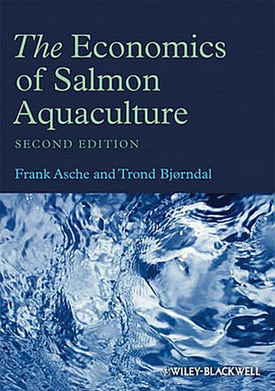 The Economics of Salmon Aquaculture