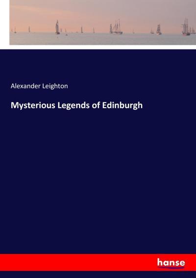 Mysterious Legends of Edinburgh