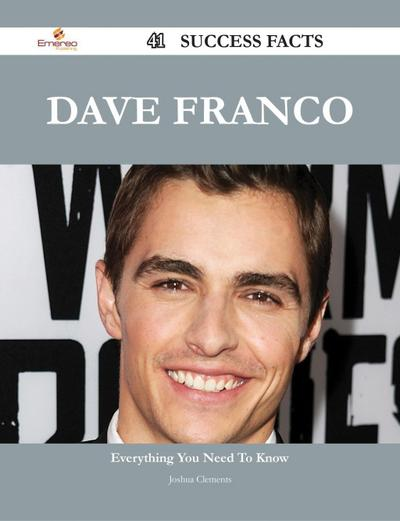 Dave Franco 41 Success Facts - Everything you need to know about Dave Franco