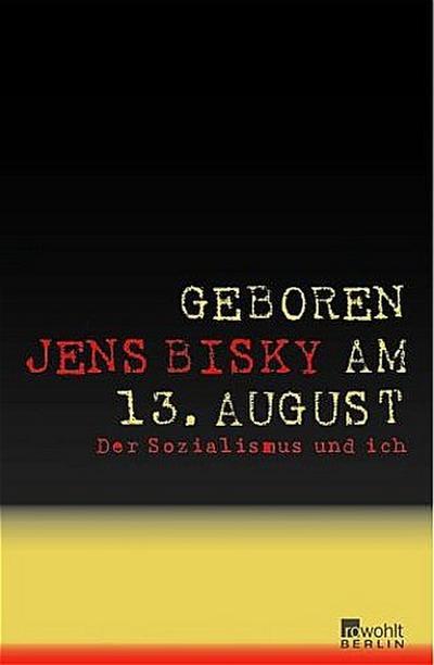 Geboren am 13. August. Der Sozialismus und ich