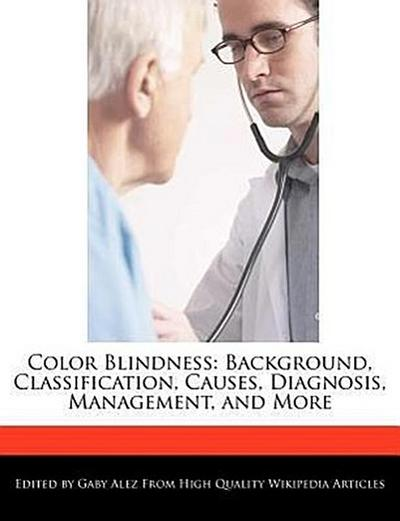 Color Blindness: Background, Classification, Causes, Diagnosis, Management, and More