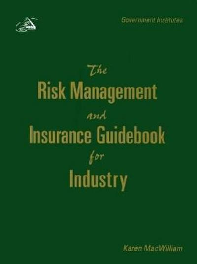 The Risk Management and Insurance Guidebook for Industry