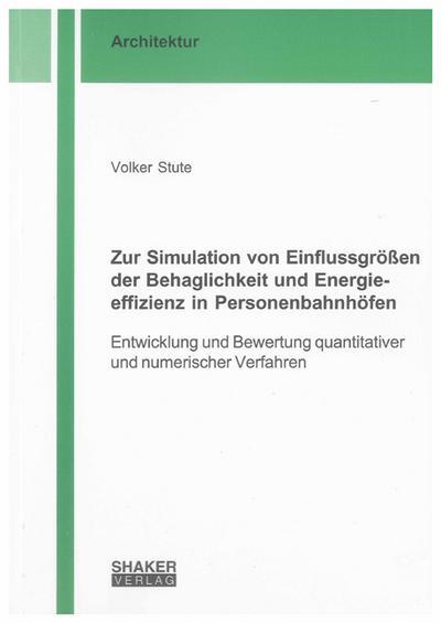 Zur Simulation von Einflussgrößen der Behaglichkeit und Energieeffizienz in Personenbahnhöfen
