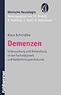 Demenzen: Untersuchung und Behandlung in der Facharztpraxis und Gedächtnissprechstunde (Klinische Neurologie)