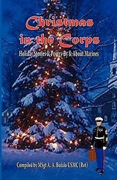 Christmas in the Corps: Holiday Stories and Poetry by and about Marines.