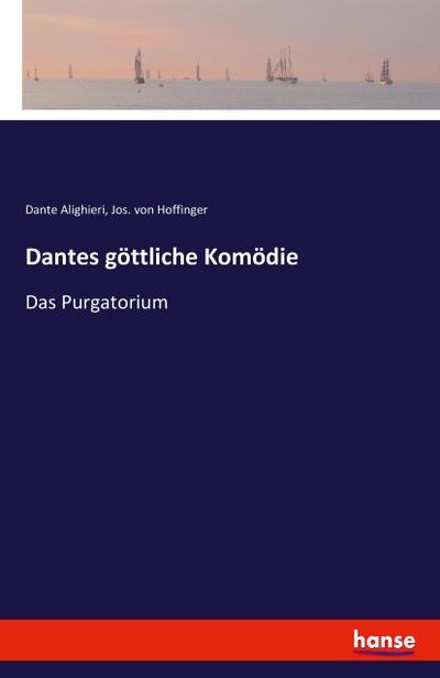 Dantes göttliche Komödie: Das Purgatorium