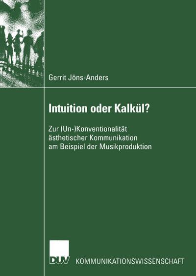 Intuition oder Kalkül?