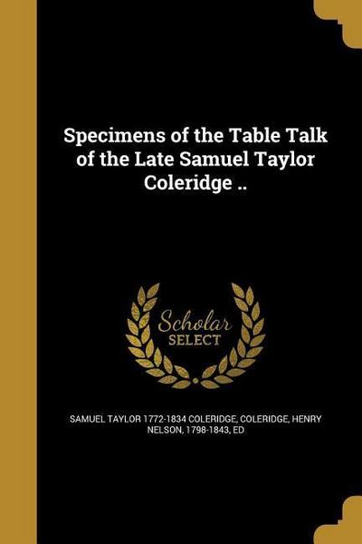 SPECIMENS OF THE TABLE TALK OF