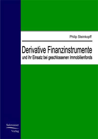 Derivative Finanzinstrumente und ihr Einsatz bei geschlossenen Immobilienfonds