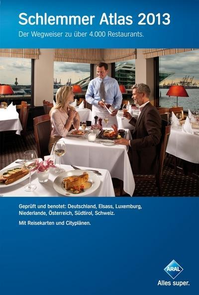 Schlemmer Atlas 2013: Ein Wegweiser zu über 4000 Restaurants in Deutschland, Elsass, Luxemburg, Niederlande, Österreich, Südtirol und der Schweiz. Gepüft und benotet
