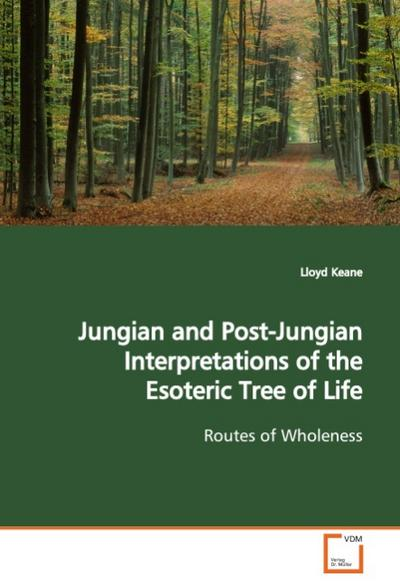 Jungian and Post-Jungian Interpretations of the Esoteric Tree of Life