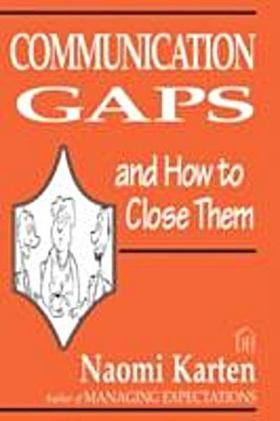 Communication Gaps and How to Close Them