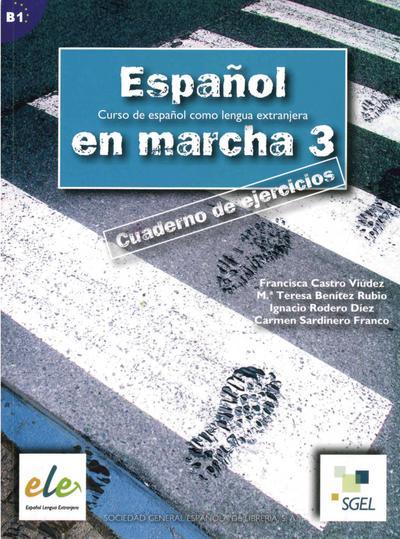 Español en marcha - Cuaderno de ejercicios. Vol.3