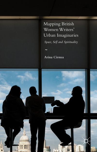 Mapping British Women Writers' Urban Imaginaries