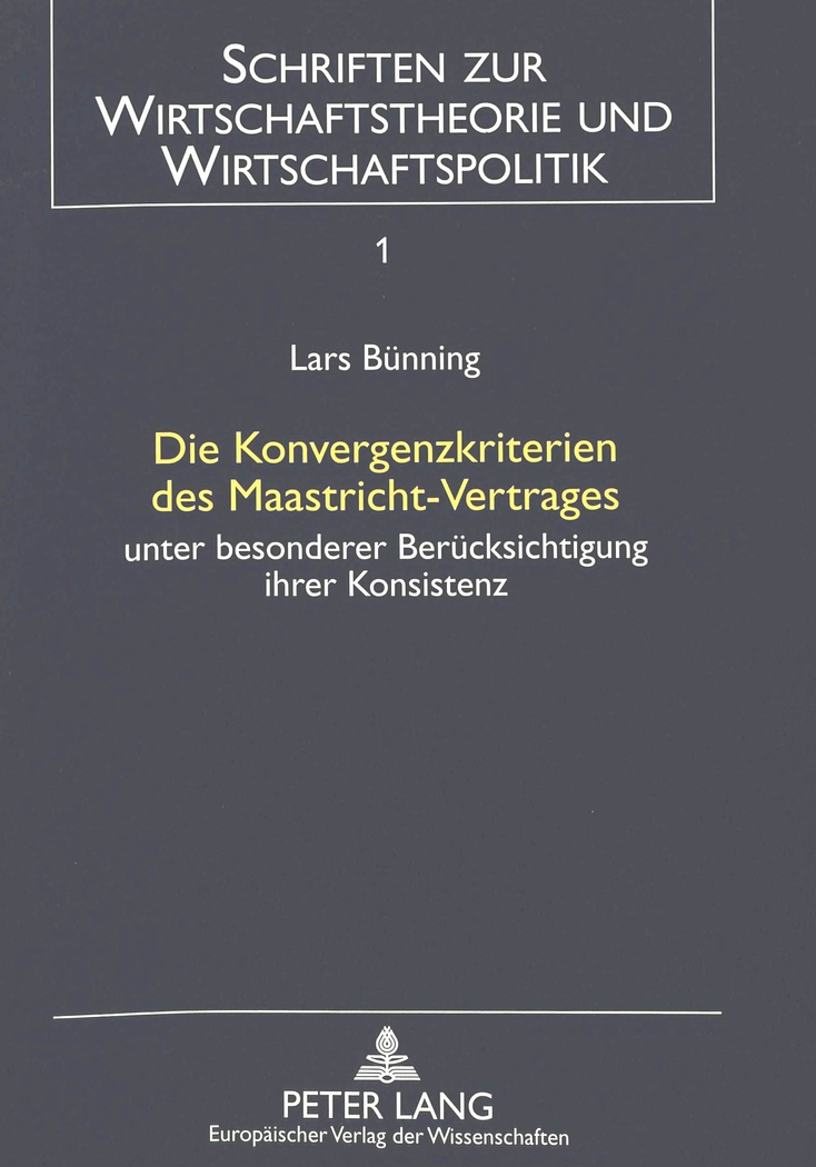 Die Konvergenzkriterien des Maastricht-Vertrages Lars Bünning