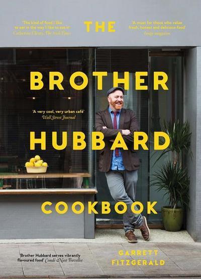 The Brother Hubbard Cookbook: Eat, Enjoy, Feel Good