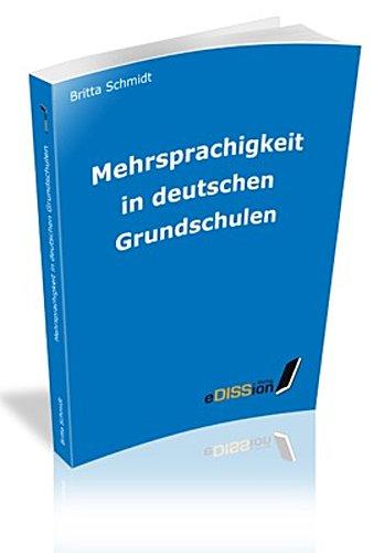Mehrsprachigkeit in deutschen Grundschulen Britta Schmidt
