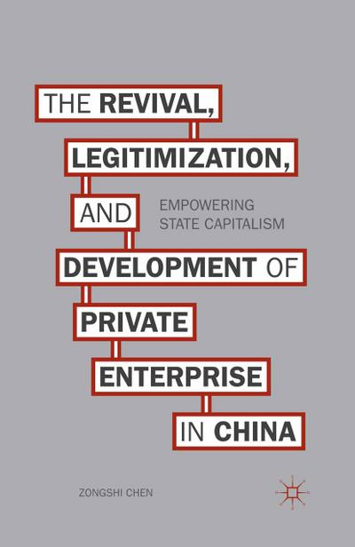 The Revival, Legitimization, and Development of Private Enterprise in China