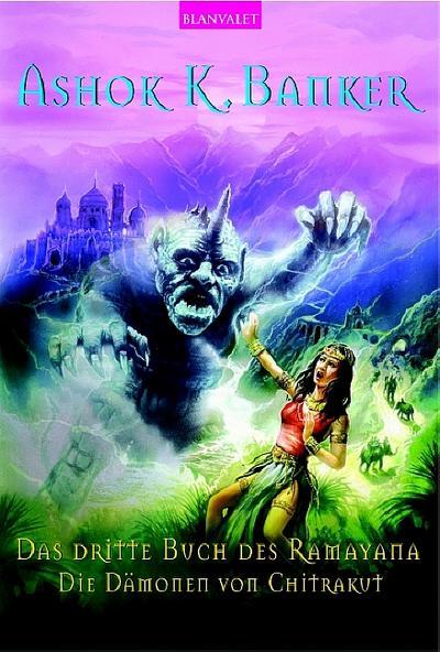 Das Dritte Buch des Ramayana. Die Dämonen von Chitrakut.