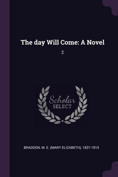 The Day Will Come: A Novel: 2
